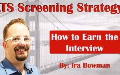 ATS Screening Strategy:  How to Earn the Interview