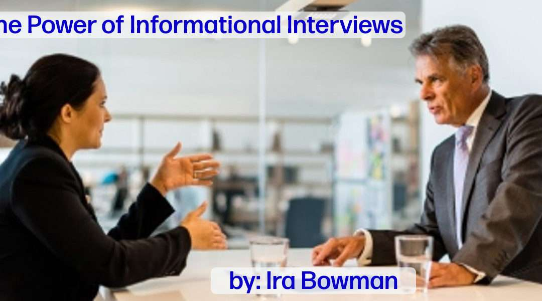 The Power of Informational Interviews